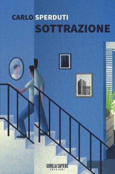 Carlo Sperduti, Sottrazione, Gorilla Sapiens Edizioni