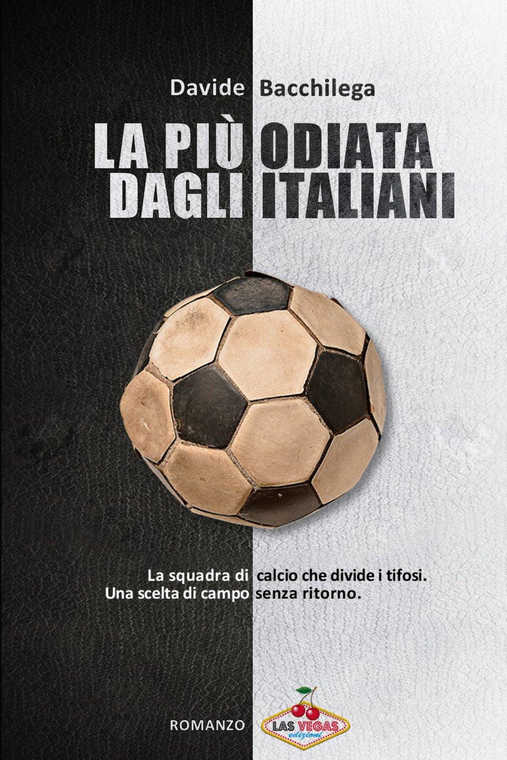 Davide Bacchilega, La più odiata dagli italiani, Las Vegas edizioni, una banda di cefali, recensione