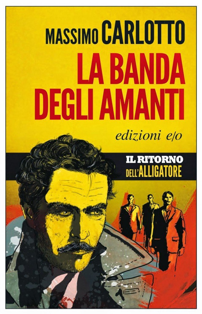 La Banda degli amanti, Massimo Carlotto, edizioni e/o
