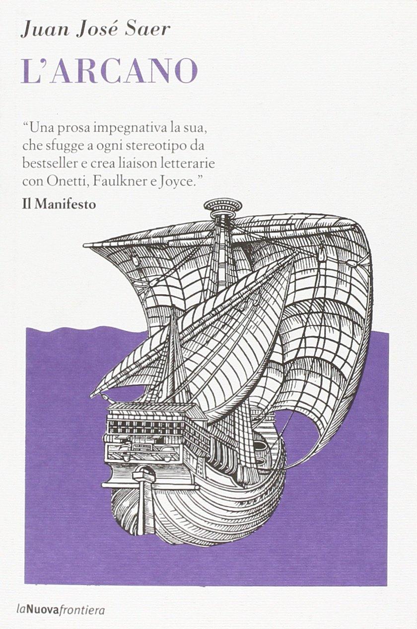Juan José Saer, L'arcano, Lanuovafrontiera, recensione, una banda di cefali