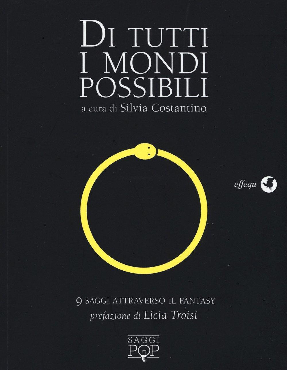 Di tutti i mondi possibili – 9 saggi attraverso il fantasy a cura di Silvia Costantino, recensione, una banda di cefali