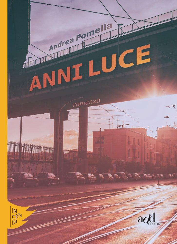 Andrea Pomella, Anni luce, Add Editore, recensione, una banda di cefali